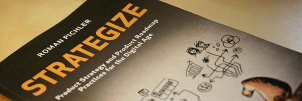 Strategize - Product stategy and product roadmap practices for the digital age